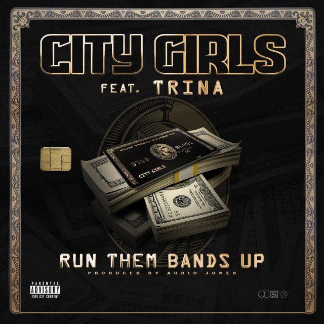 city-girls-trina-run-them-bands-up