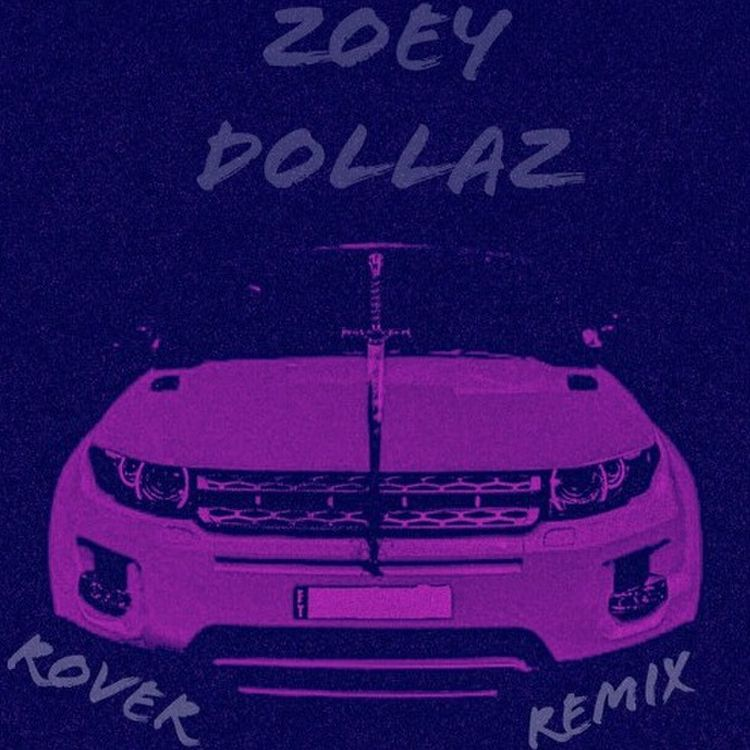 zoey-dollaz-rover-remix-750-750-1523803007