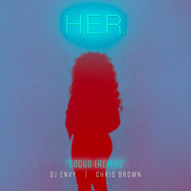 her-chris-brown-dj-envy-focus-remix
